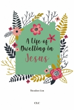 A Life of Dwelling in Jesus